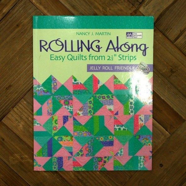 "Rolling Along. Easy Quilts from 2 1/2"" Strips"