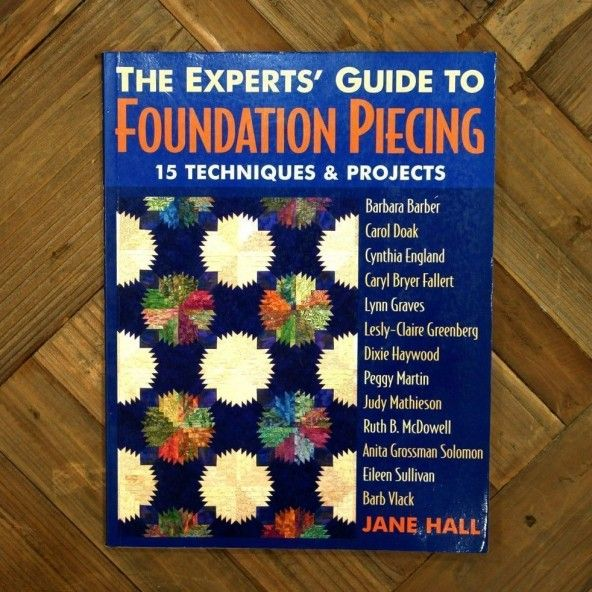 The experts` guide to foundation piecing