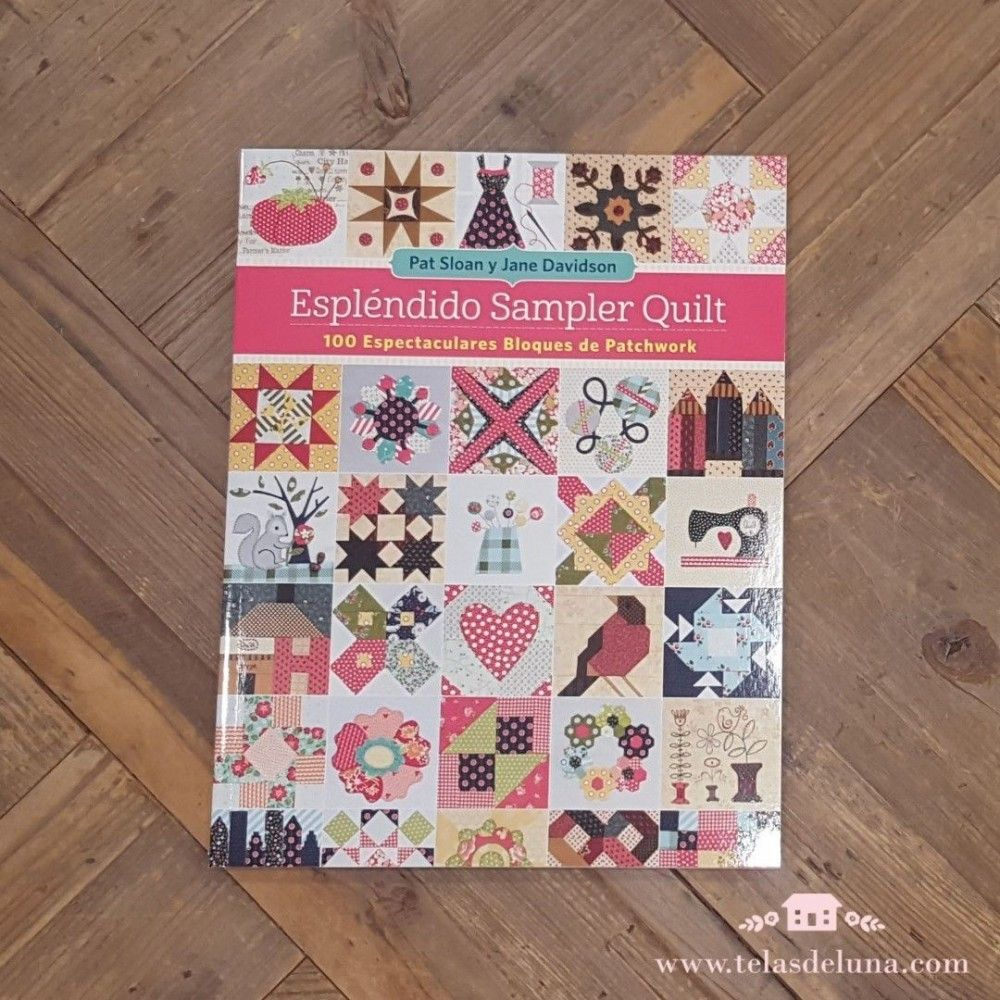 Esplendido Sampler Quilt Pat Sloan Y Jane Davidson