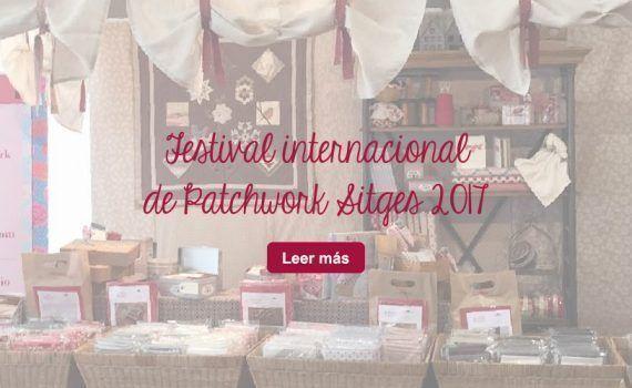 Festival internacional de patchwork sitges 2017